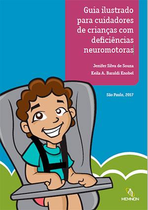 Guia ilustrado para cuidadores de crianças com deficiências neuromotoras